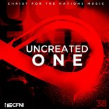 Uncreated One Lyrics Christ For The Nations