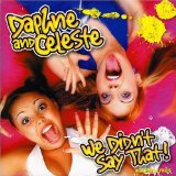 We Didn't Say That Lyrics Daphne & Celeste