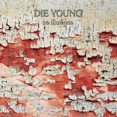 No Illusions Lyrics Die Young