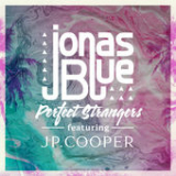 Perfect Strangers (feat. JP Cooper) Lyrics Jonas Blue