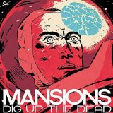 Dig Up The Dead Lyrics Mansions