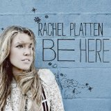 Be Here Lyrics Rachel Platten