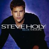 Blue Moon Lyrics Steve Holy