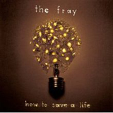 How To Save A Life Lyrics The Fray