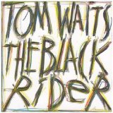 The Black Rider Lyrics Tom Waits