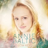 Low Key Lyrics Annie Baltic