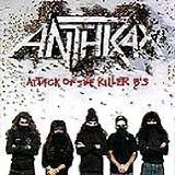 Attack Of The Killer B's Lyrics Anthrax