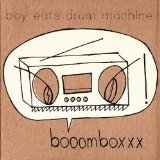 Booomboxxx  Lyrics Boy Eats Drum Machine