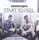 Start To Feel Lyrics Cosmic Gate