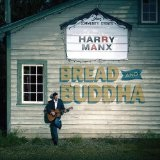 Bread And Buddha Lyrics Harry Manx