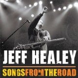 Songs From The Road Lyrics Jeff Healey