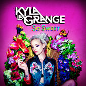 So Sweet (Single) Lyrics Kyla La Grange