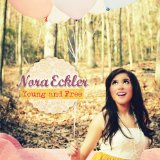 Young and Free Lyrics Nora Eckler