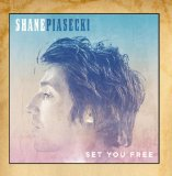 Set You Free Lyrics Shane Piasecki