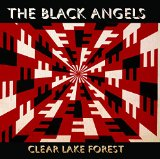 Clear Lake Forest Lyrics The Black Angels