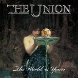 The World Is Yours Lyrics The Union