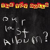 Our Last Album? Lyrics Toy Dolls