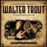 Unspoiled By Progress Lyrics Walter Trout