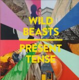 Present Tense Lyrics Wild Beasts