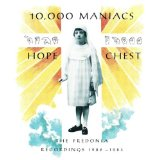 Hope Chest Lyrics 10,000 Maniacs