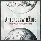Miles Away From Anywhere Lyrics Afterglow Radio