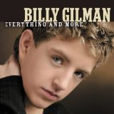 Everything And More Lyrics BILLY GILMAN