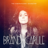 The Firewatcher's Daughter Lyrics Brandi Carlile