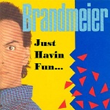 Just Havin Fun Lyrics Brandmeier Jonathon