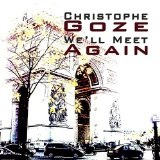WE'LL MEET AGAIN Lyrics Christophe Goze