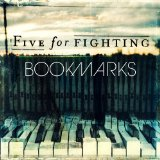 Bookmarks  Lyrics Five For Fighting
