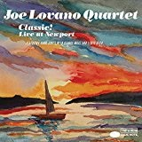 Classic! Live at Newport Lyrics Joe Lovano