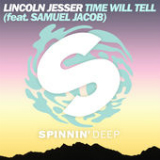 Time Will Tell (Single) Lyrics Lincoln Jesser