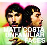 Unfamiliar Faces Lyrics Matt Costa
