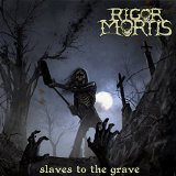 Slaves To The Grave Lyrics Rigor Mortis
