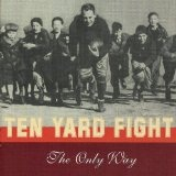 Only Way Lyrics Ten Yard Fight