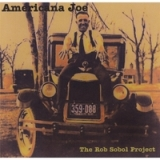 Americana Joe Lyrics The Rob Sobol Project