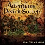 Songs From The Manor Lyrics Attention Deficit Society