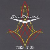 Turn It On Lyrics Big Engine
