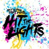 Skip School Start Fights Lyrics Hit The Lights