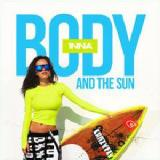 Body and The Sun Lyrics Inna