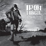 The Dogs Have Barked, the Birds Have Flown Lyrics Iron Tongue