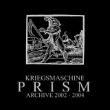 Prism: Archive 2002-2004 Lyrics Kriegsmaschine