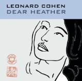Dear Heather Lyrics Leonard Cohen