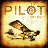 Pilot (EP) Lyrics Mallory Knox