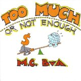 Too Much or Not Enough Lyrics MC Bva