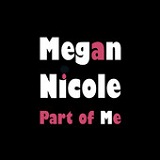 Part Of Me (Single) Lyrics Megan Nicole