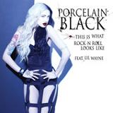 This Is What Rock N Roll Looks Like (Single) Lyrics Porcelain Black