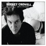 Sex And Gasoline Lyrics Rodney Crowell