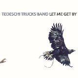 Let Me Get By Lyrics Tedeschi Trucks Band