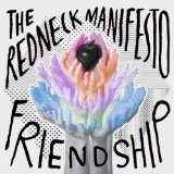 Friendship Lyrics The Redneck Manifesto